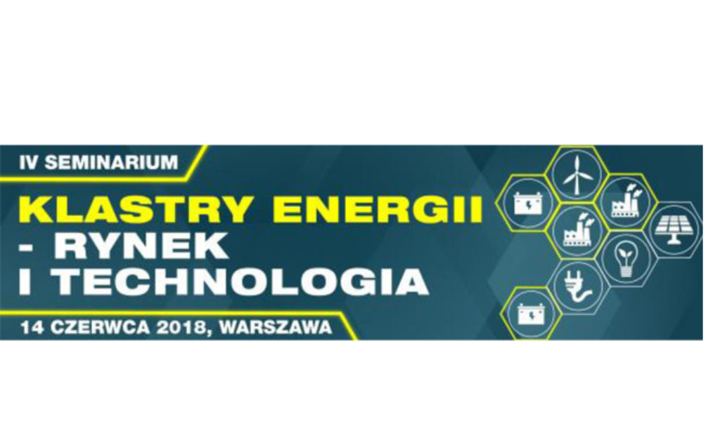 "Seminarium ""Klastry Energii, Rynek i Technologia"