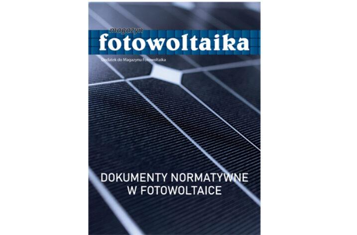 Dokumenty normatywne w fotowoltaice – dodatek do Magazynu Fotowoltaika